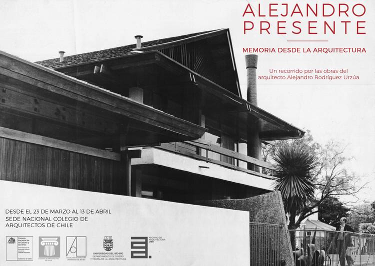 Alejandro Presente: Memoria desde la Arquitectura, Alejandro Presente: Memoria desde la Aruqitectura