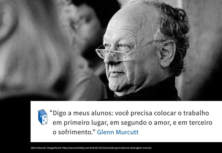 Frases: Glenn Murcutt e as prioridades