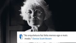 Frases: Denise Scott Brown e o medo