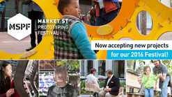 Open Call: 2016 Market Street Prototyping Festival