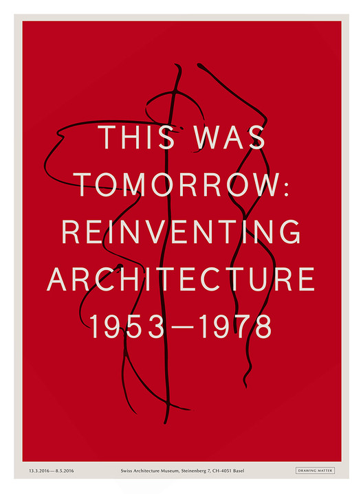 This Was Tomorrow: Reinventing Architecture 1953–1978, This Was Tomorrow: Reinventing Architecture 1953–1978, Swiss Architecture Museum