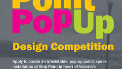 Call for Entries: Ship Point Pop-Up Design Competition