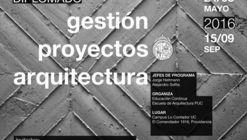 Diplomado UC en Gestión y Administración de Oficina y Proyectos de Arquitectura: ¡Sorteamos una Beca!