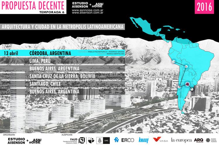 Propuesta Decente: Arquitectura y ciudad en la metrópolis latinoamericana