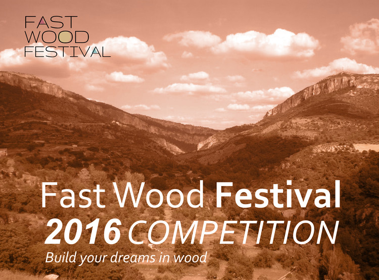 Fast Wood Festival 2016 Competition