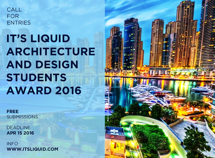 """It's Liquid Architecture"" Design Student Awards 2016"