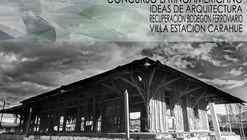 Concurso Latinoamericano Ideas de Arquitectura, Recuperación Bodegón Ferroviario, Carahue