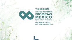 Ultimo día de inscripción para el VIII Premio de Diseño Promesas México