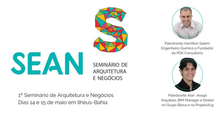 I SEAN - 1º Seminário de Arquitetura e Negócios, 1º Seminário de Arquitetura e Negócios do Sul da Bahia