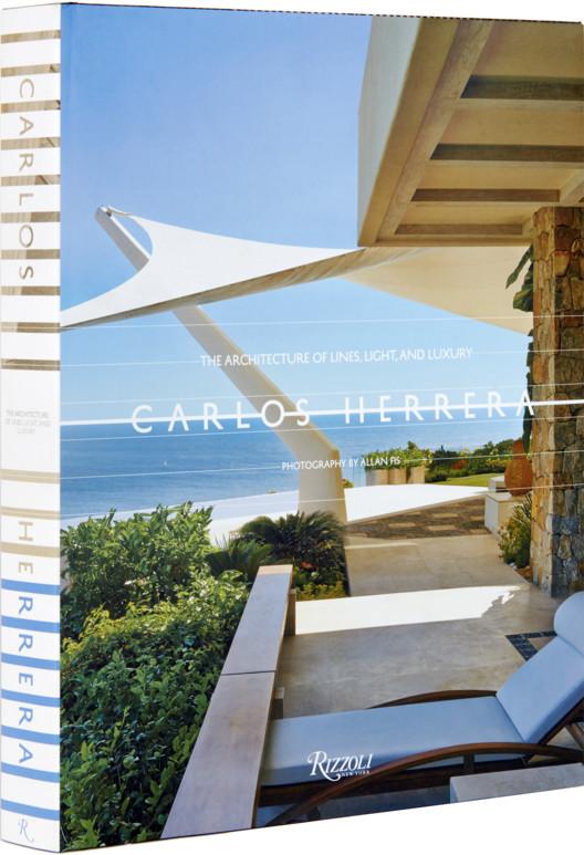 Carlos Herrera: The architecture of lines, light and luxury / RIZZOLI, © Allan Fis