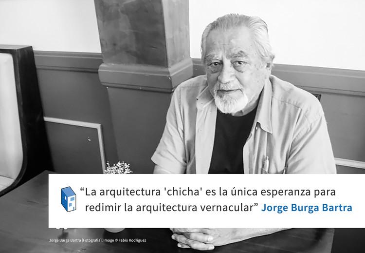 Frases: Jorge Burga Bartra y la arquitectura 'chicha'