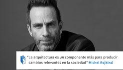 Frases: Michel Rojkind y la sociedad