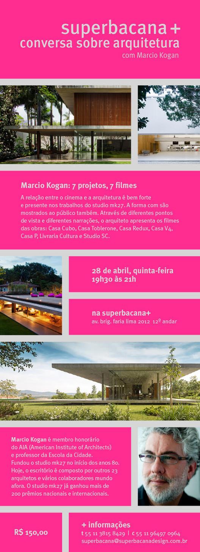 Superbacana + promove palestra  com Marcio Kogan