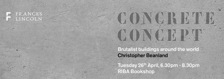 Concrete Concept: Brutalist Buildings Around the World, Concrete Concept: Brutalist Buildings Around the World by Christopher Beanland.  Published by Taylor & Francis