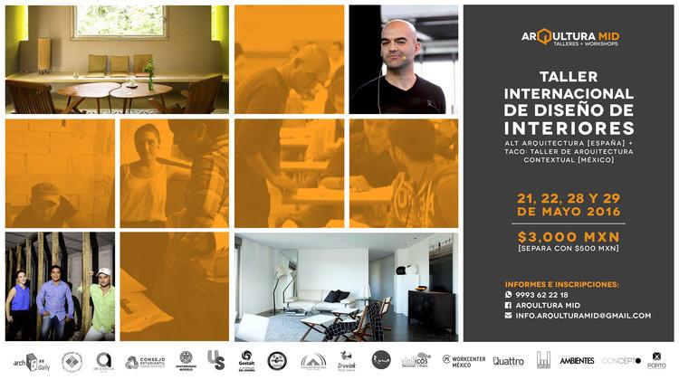 Taller Internacional de Diseño de Interiores 2016 / Mérida
