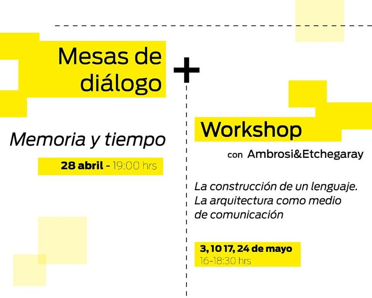 Mesa de Diálogo + Workshop: Ambrosi&Etchegaray / Ciudad de México