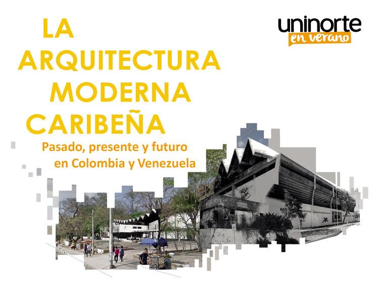 La arquitectura moderna caribeña: pasado, presente y futuro en Colombia y Venezuela, UNINORTE