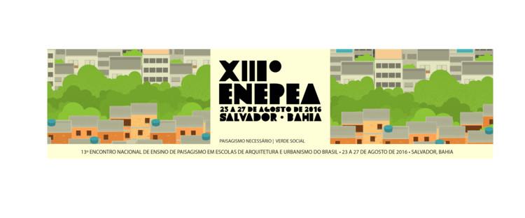 XIII ENEPEA - Encontro Nacional de Ensino de Paisagismo em Escolas de Arquitetura e Urbanismo no Brasil, XIII ENEPEA - Salvador - BA
