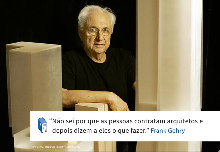Frases: Frank Gehry e os clientes