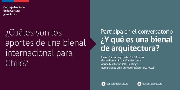 ¿Y qué es una bienal de arquitectura?, Consejo de la Cultura y las Artes