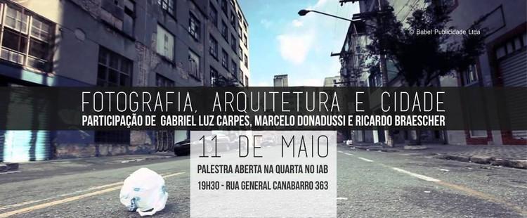 """IAB-RS promove a palestra """"Fotografia, Arquitetura e Cidade"""", via IAB-RS"""