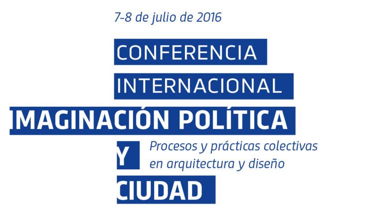 Conferencia internacional 'Imaginación política y ciudad'