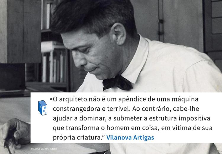 Frases: Vilanova Artigas e o papel do arquiteto