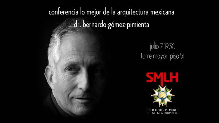 """Conferencia """"Lo mejor de la arquitectura mexicana contemporánea"""" por Bernardo Gómez-Pimienta / Ciudad de México"""