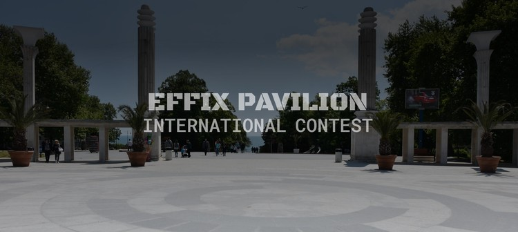 Open Call: EFFIX Pavilion, EFFIX Pavilion Contest for the Sea Garden in Varna