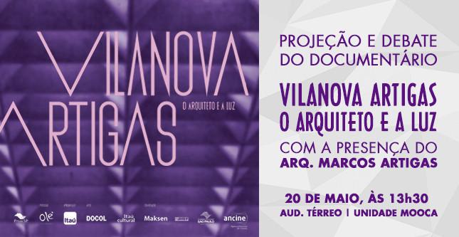 """Vilanova Artigas """"O Arquiteto e a Luz"""""""