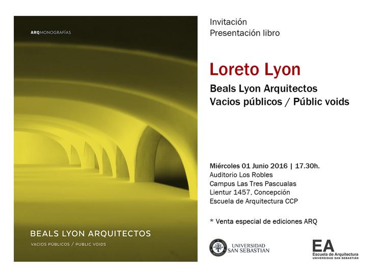 "Presentación libro ""Beals Lyon Arquitectos: Vacíos públicos / Public Voids, EA USS Concepción"