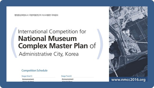INTERNATIONAL COMPETITION: NATIONAL MUSEUM COMPLEX MASTER PLAN FOR KOREAS ADMINISTRATIVE CITY