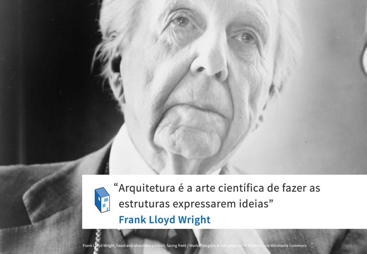 Frases: Frank Lloyd Wright e a arte da arquitetura