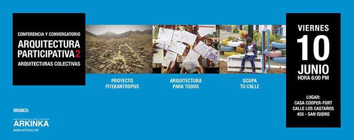 """Conferencia y conversatorio """"Arquitectura Participativa 2   Arquitecturas Colectivas""""/ Casa Cooper-Fort, Cortesía de Arkinka"""