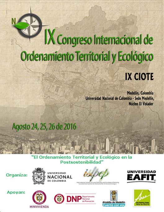 IX Congreso Internacional de Ordenamiento Territorial y Ecológico, vía Universidad Nacional de Colombia Sede Medellín