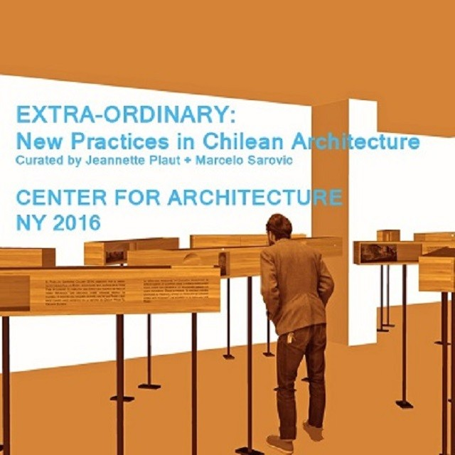 EXTRA-ORDINARY: New Practices in Chilean Architecture Exhibition Opening