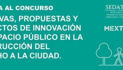 """Convocatoria abierta: Concurso """"Iniciativas, Propuestas y Proyectos de Innovación del espacio público en la construcción del Derecho a la Ciudad"""""""