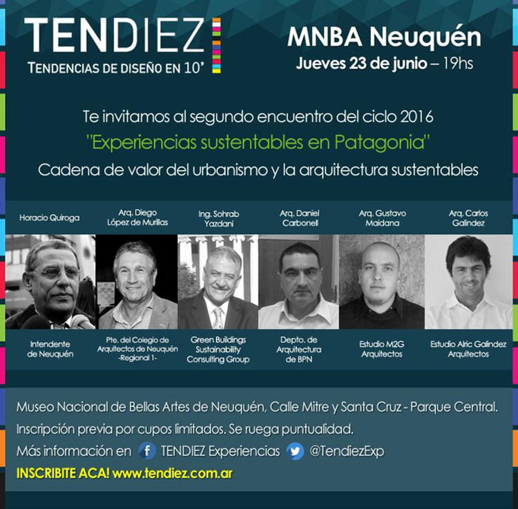 Ciclo Tendiez 2016: II Encuentro - Experiencias Sustentables en Patagonia / Neuquén, vía canqn