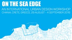 On the Sea Edge - An International Urban Design Workshop