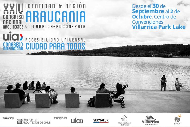 XXIV Congreso Nacional de Arquitectos Araucanía 2016 & Congreso Internacional 'Ciudad para todos' UIA
