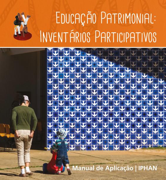 """Iphan lança a publicação """"Educação Patrimonial: Inventários Participativos"""""""