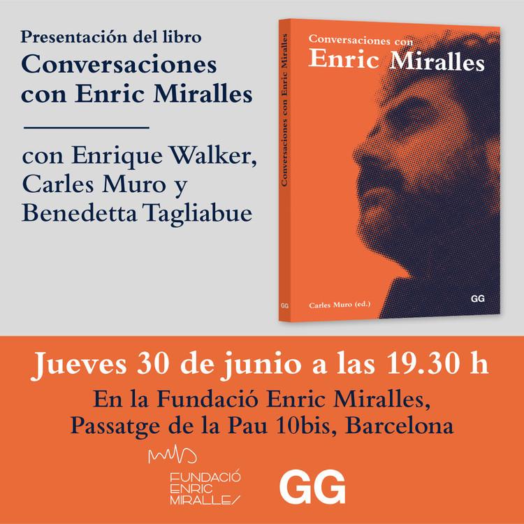 Presentación del libro 'Conversaciones con Enric Miralles', vía Mirrlle/Tagliabue-EMBT