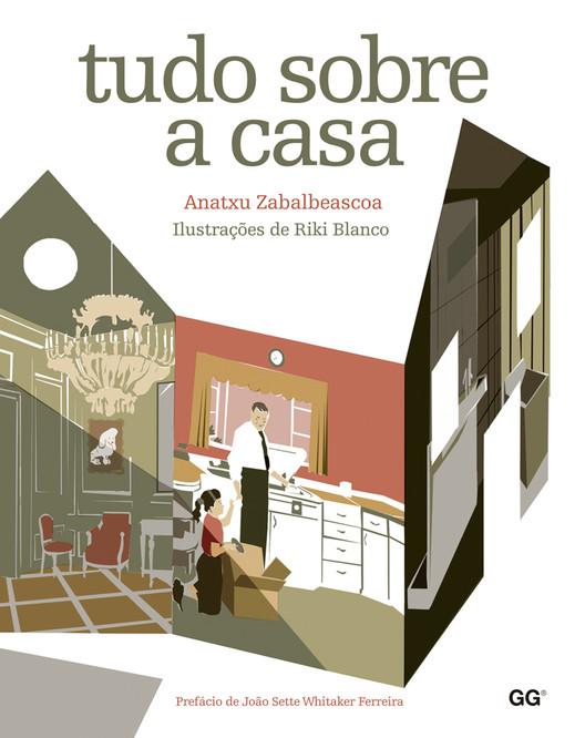 Tudo sobre a casa - A história da casa segundo Anatxu Zabalbeascoa , © Editora Gustavo Gili Brasil