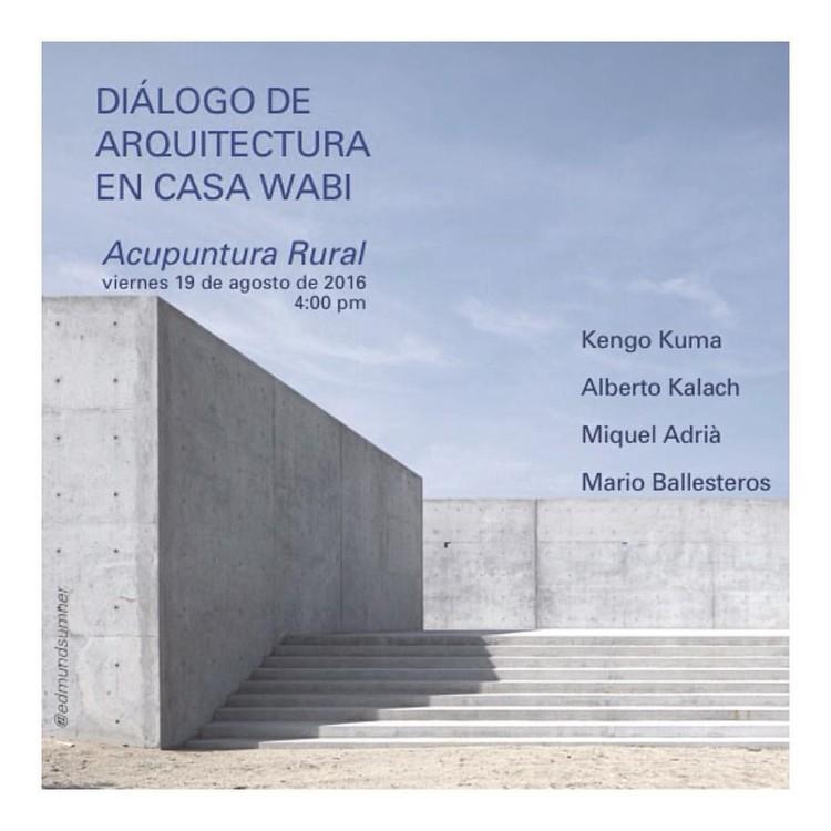 Diálogo de Arquitectura en Fundación Casa Wabi / Oaxaca, Cortesía de Fundación Casa Wabi