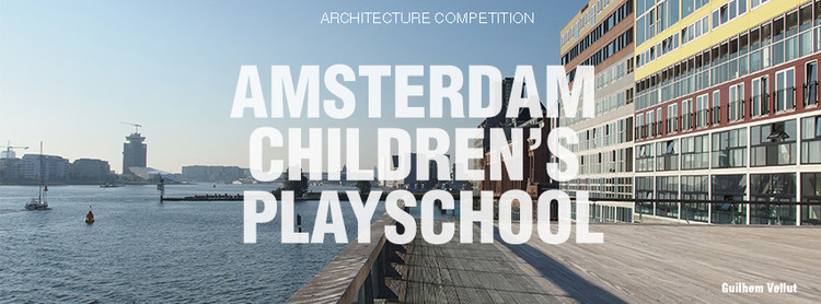 Concurso 'Amsterdam Children's Playschool', ACP - Photo cred: Guilhem Vellut