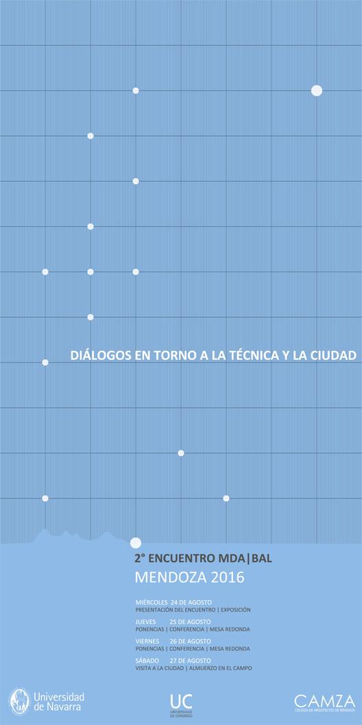 MDA/BAL 2016: Diálogos en torno a la Técnica y la Ciudad / Mendoza , vía BAL 2016