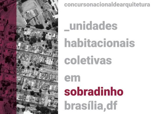 Concurso Nacional de Habitacionais Coletivas em Sobradinho