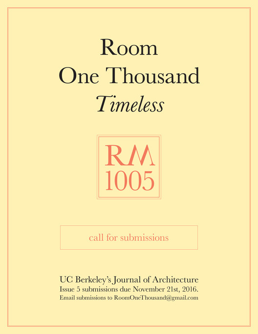 Call for Submissions: RM 1005: Timeless, Call for Submissions, UC Berkeley's Room One Thousand, Issue 5: Timeless