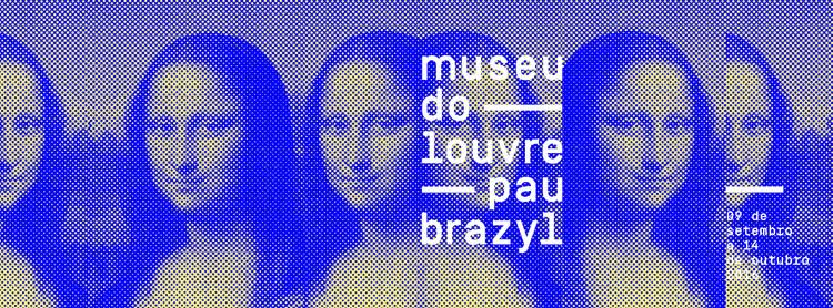 """Exposição """"Museu do Louvre Pau-Brazyl"""""""