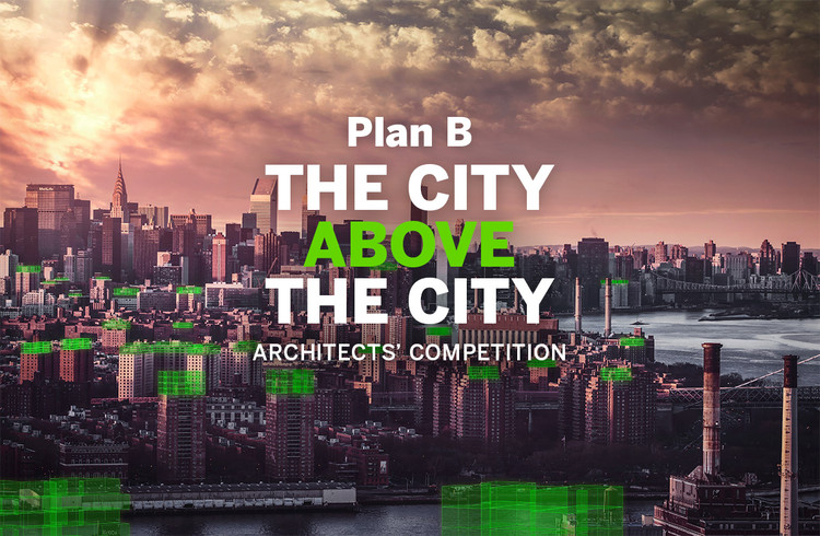 The City Above the City - Architects' Competition, The City Above the City - Architects' competition